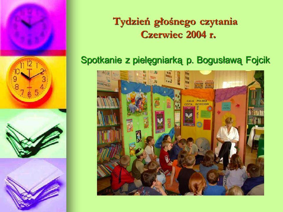 Tydzień głośnego czytania Czerwiec 2004 r. Spotkanie z pielęgniarką p. Bogusławą Fojcik