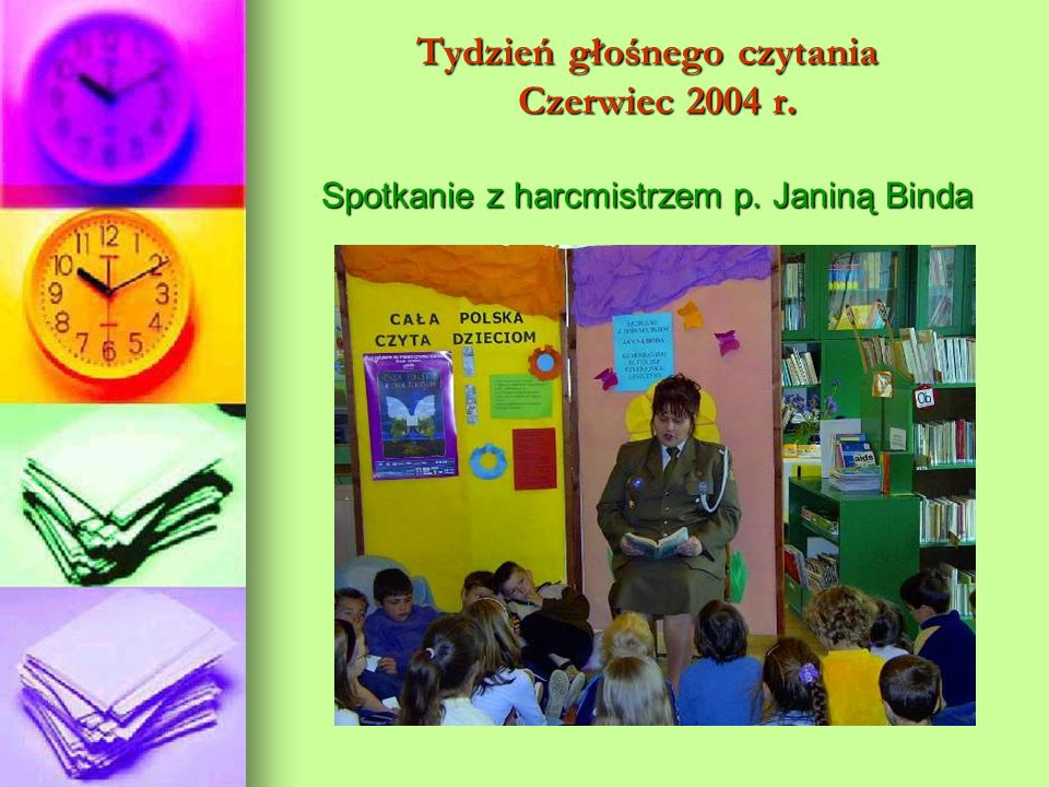 Tydzień głośnego czytania Czerwiec 2004 r. Spotkanie z harcmistrzem p. Janiną Binda