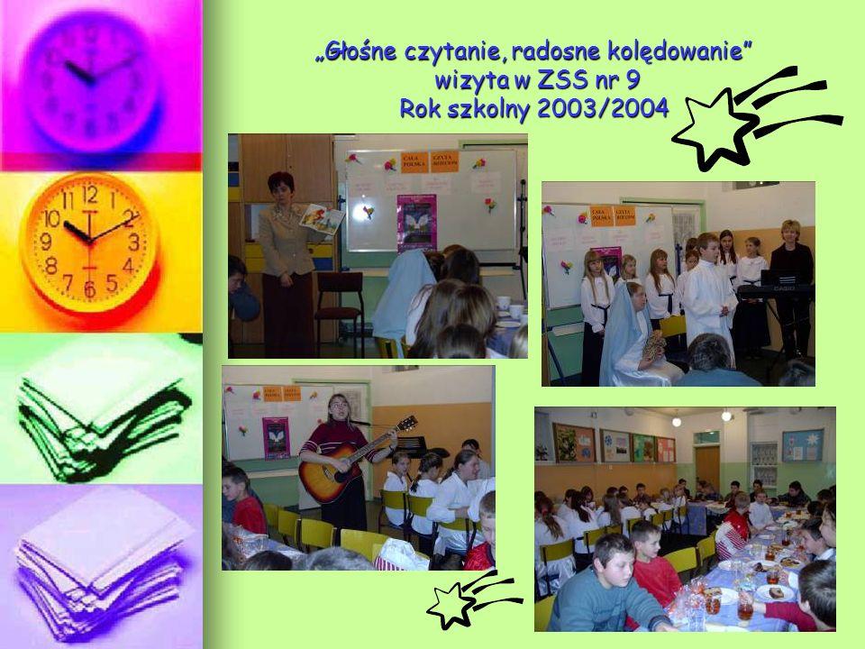 Głośne czytanie, radosne kolędowanie wizyta w ZSS nr 9 Rok szkolny 2003/2004