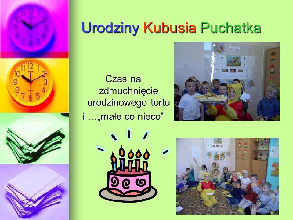 Urodziny Kubusia Puchatka Czas na zdmuchnięcie urodzinowego tortu i …małe co nieco