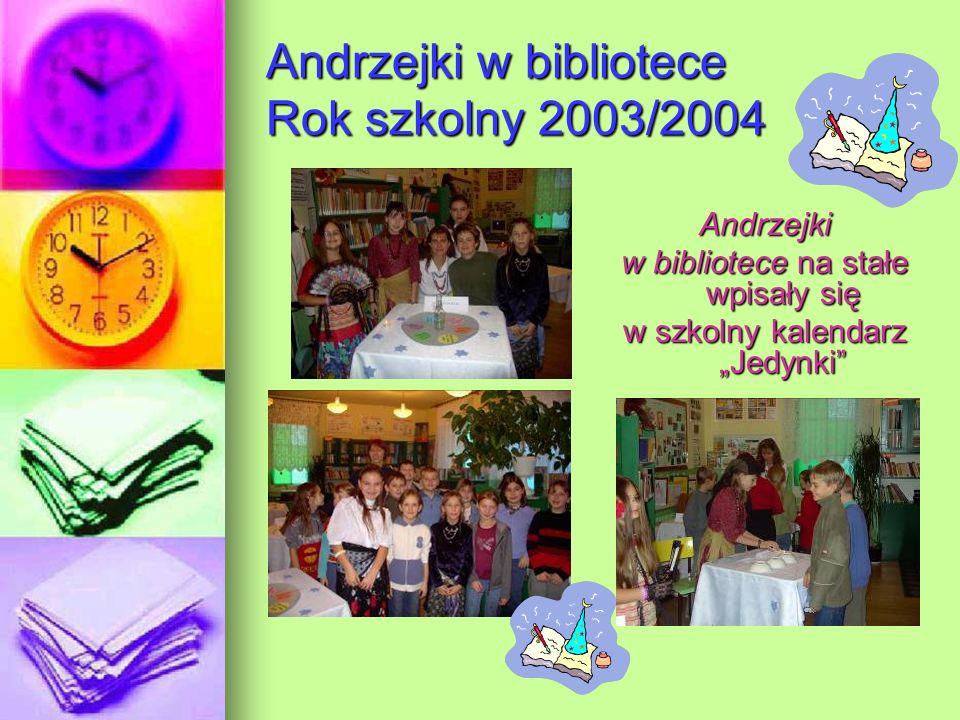 Andrzejki w bibliotece Rok szkolny 2003/2004 Andrzejki w bibliotece na stałe wpisały się w szkolny kalendarz Jedynki