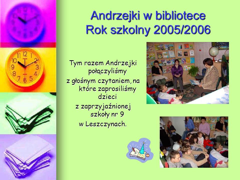 Andrzejki w bibliotece Rok szkolny 2005/2006 Tym razem Andrzejki połączyliśmy z głośnym czytaniem, na które zaprosiliśmy dzieci z zaprzyjaźnionej szkoły nr 9 w Leszczynach.