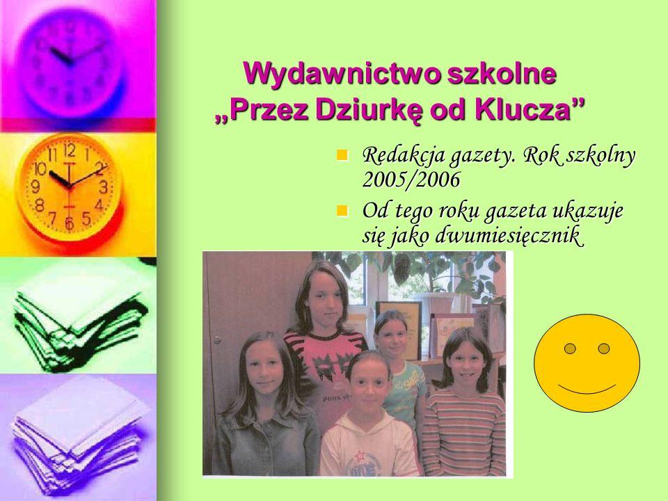Wydawnictwo szkolne Przez Dziurkę od Klucza Redakcja gazety.