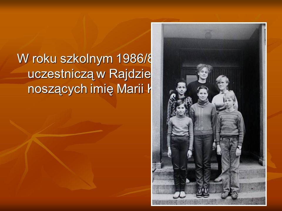 W roku szkolnym 1986/87 uczniowie uczestniczą w Rajdzie – sztafecie szkół noszących imię Marii Konopnickiej.