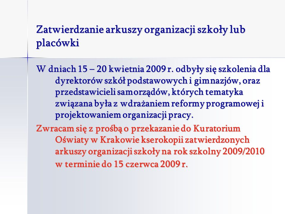 Zatwierdzanie arkuszy organizacji szkoły lub placówki W dniach 15 – 20 kwietnia 2009 r.