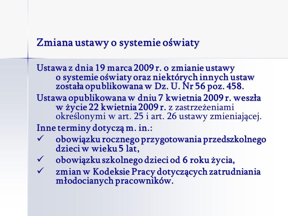 Zmiana ustawy o systemie oświaty Ustawa z dnia 19 marca 2009 r.