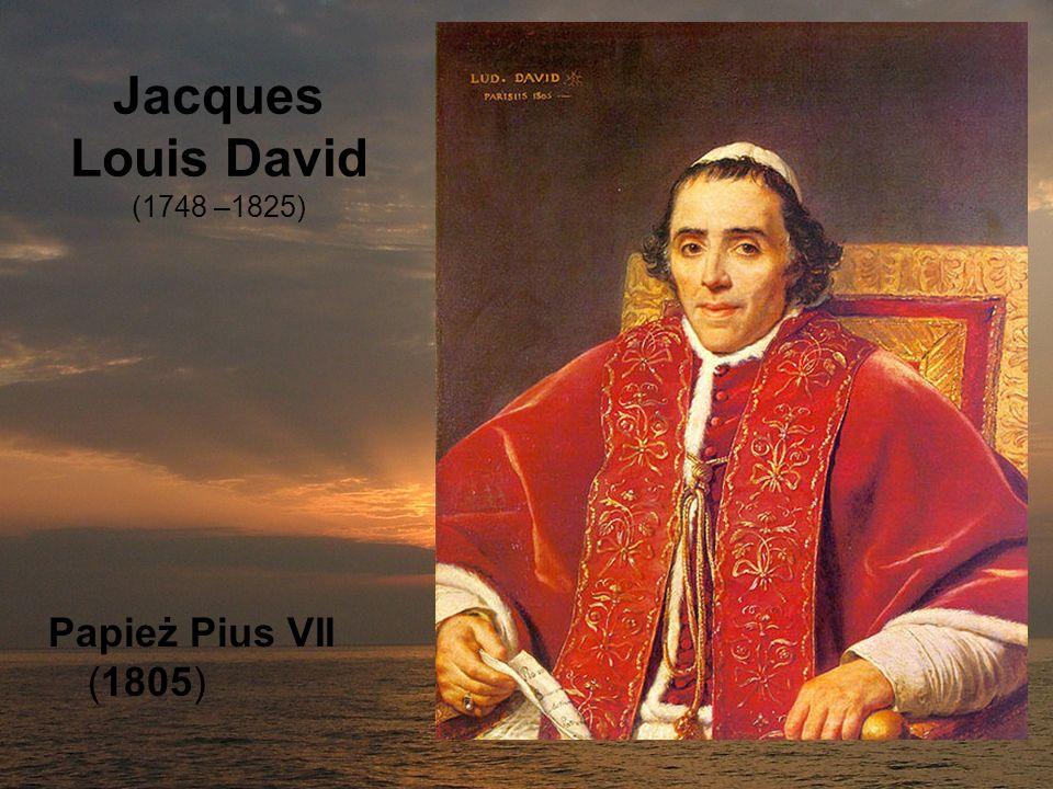 Jacques Louis David (1748 –1825) Papież Pius VII (1805)