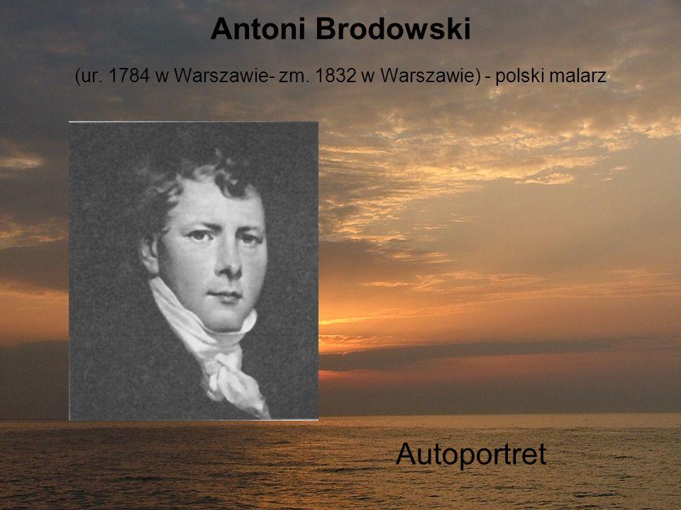 Antoni Brodowski (ur. 1784 w Warszawie- zm. 1832 w Warszawie) - polski malarz Autoportret