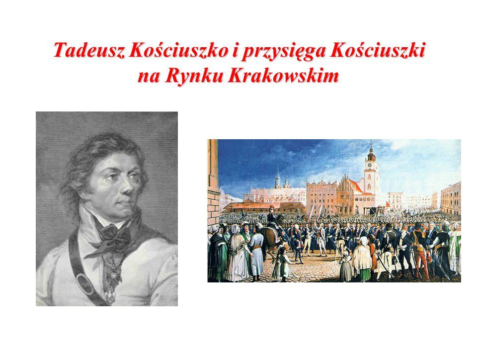 Tadeusz Kościuszko i przysięga Kościuszki na Rynku Krakowskim