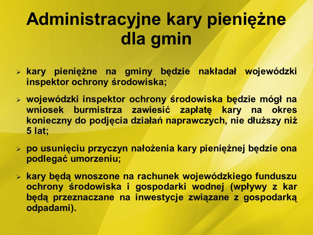 Administracyjne kary pieniężne dla gmin kary pieniężne na gminy będzie nakładał wojewódzki inspektor ochrony środowiska; wojewódzki inspektor ochrony