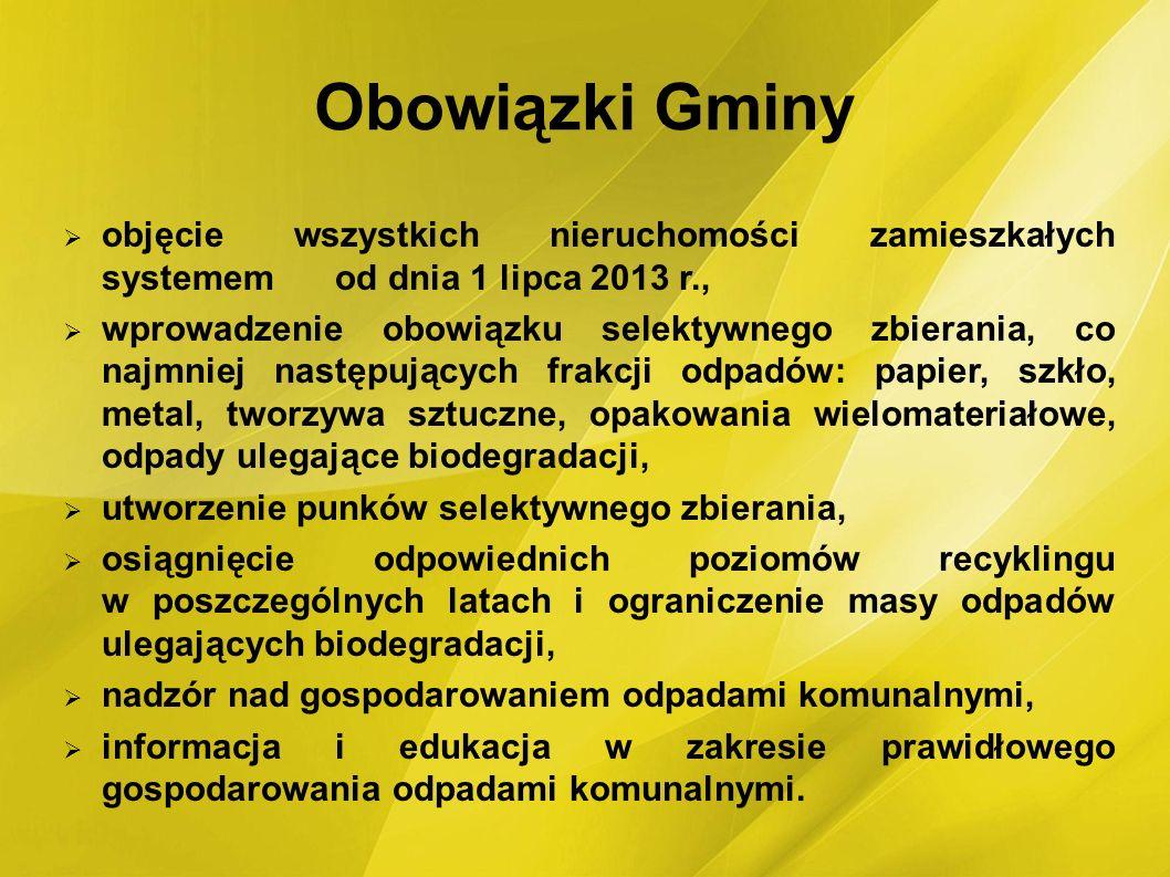 Obowiązki Gminy objęcie wszystkich nieruchomości zamieszkałych systemem od dnia 1 lipca 2013 r., wprowadzenie obowiązku selektywnego zbierania, co naj