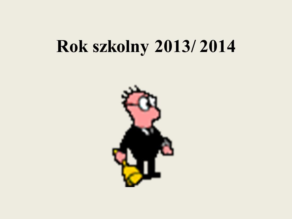 Rok szkolny 2013/ 2014