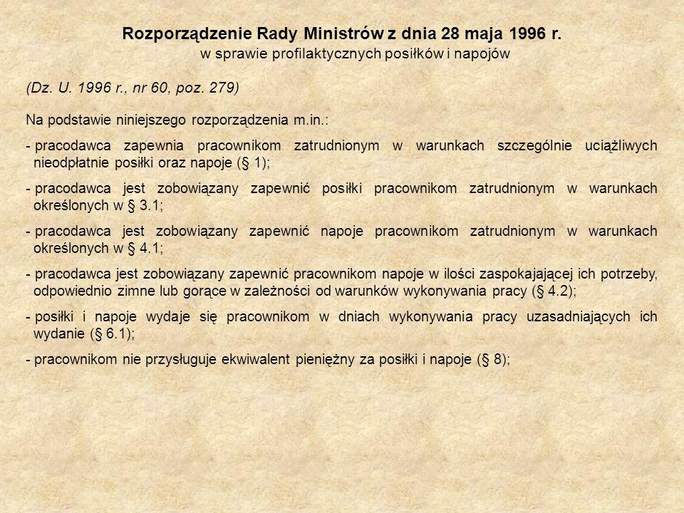 Rozporządzenie Rady Ministrów z dnia 28 maja 1996 r. w sprawie profilaktycznych posiłków i napojów (Dz. U. 1996 r., nr 60, poz. 279) Na podstawie nini