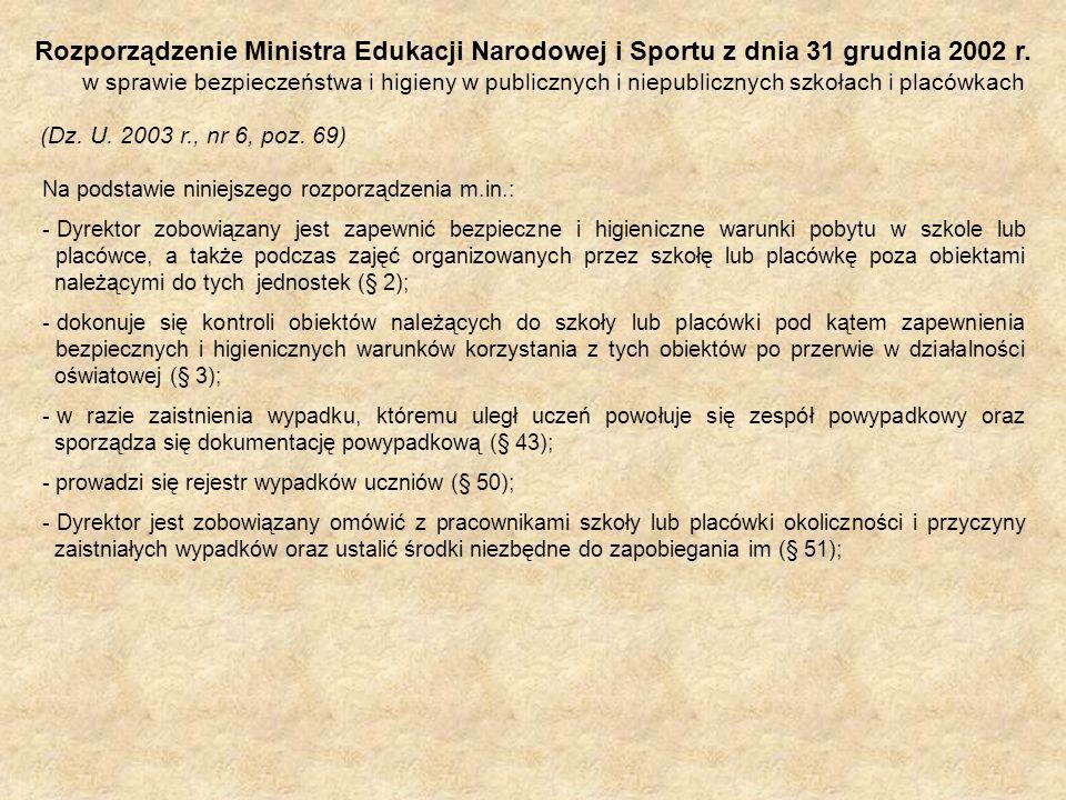 Rozporządzenie Ministra Edukacji Narodowej i Sportu z dnia 31 grudnia 2002 r. w sprawie bezpieczeństwa i higieny w publicznych i niepublicznych szkoła