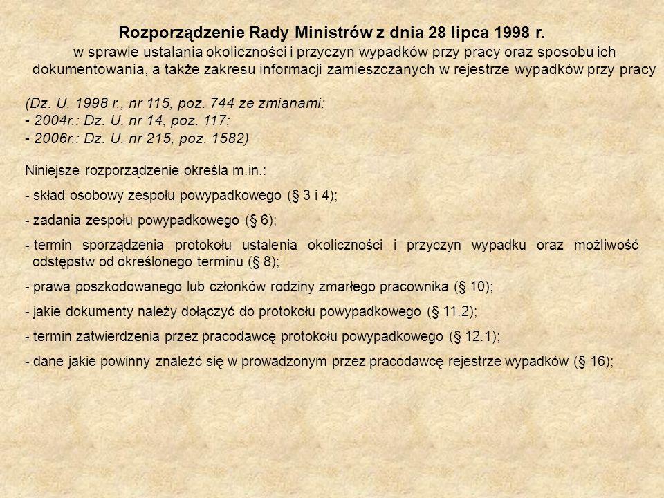 Rozporządzenie Rady Ministrów z dnia 28 lipca 1998 r. w sprawie ustalania okoliczności i przyczyn wypadków przy pracy oraz sposobu ich dokumentowania,