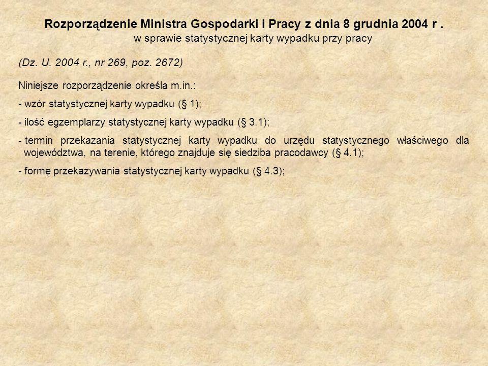 Rozporządzenie Ministra Gospodarki i Pracy z dnia 8 grudnia 2004 r. w sprawie statystycznej karty wypadku przy pracy (Dz. U. 2004 r., nr 269, poz. 267