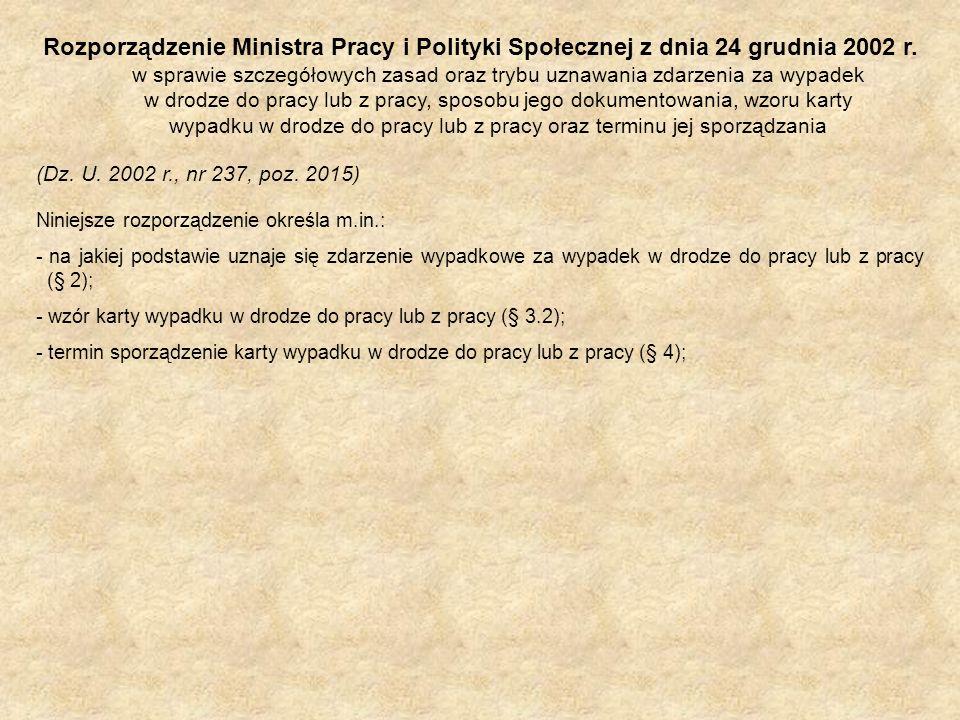Rozporządzenie Ministra Pracy i Polityki Społecznej z dnia 24 grudnia 2002 r. w sprawie szczegółowych zasad oraz trybu uznawania zdarzenia za wypadek