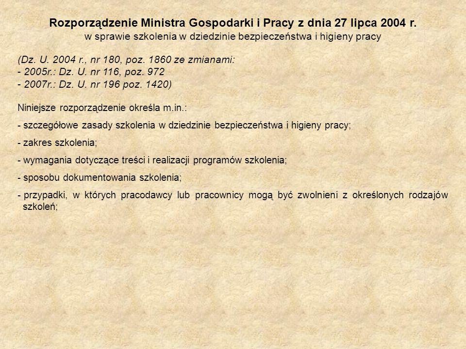 Rozporządzenie Ministra Gospodarki i Pracy z dnia 27 lipca 2004 r. w sprawie szkolenia w dziedzinie bezpieczeństwa i higieny pracy (Dz. U. 2004 r., nr