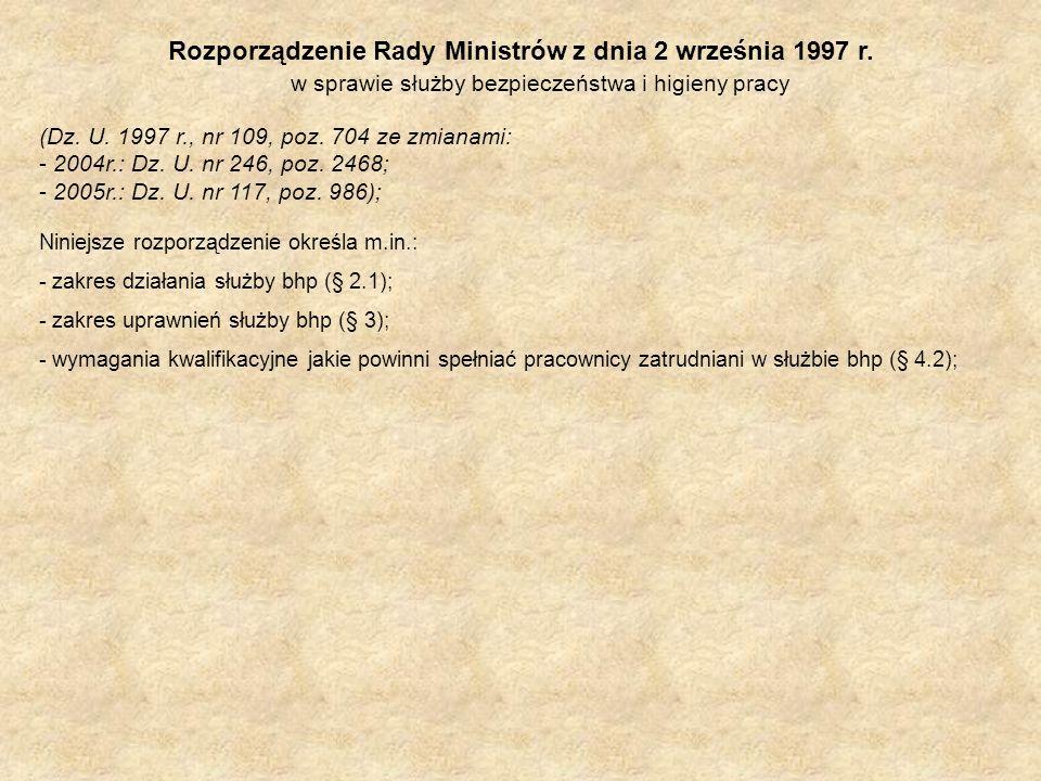 Rozporządzenie Rady Ministrów z dnia 2 września 1997 r. w sprawie służby bezpieczeństwa i higieny pracy (Dz. U. 1997 r., nr 109, poz. 704 ze zmianami: