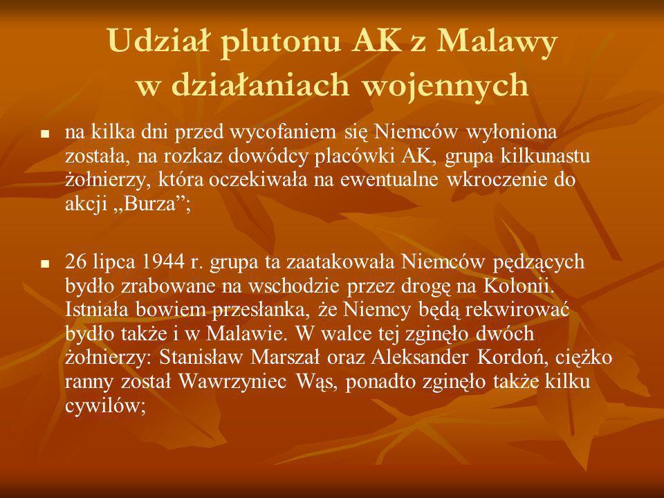 Udział plutonu AK z Malawy w działaniach wojennych na kilka dni przed wycofaniem się Niemców wyłoniona została, na rozkaz dowódcy placówki AK, grupa k