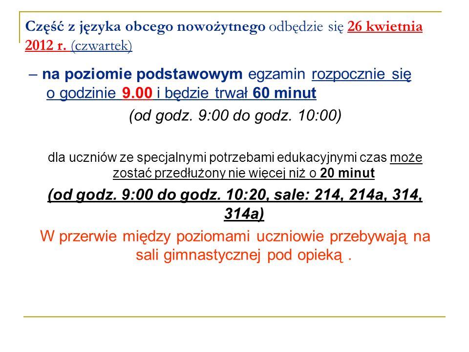Część z języka obcego nowożytnego odbędzie się 26 kwietnia 2012 r. (czwartek) – na poziomie podstawowym egzamin rozpocznie się o godzinie 9.00 i będzi