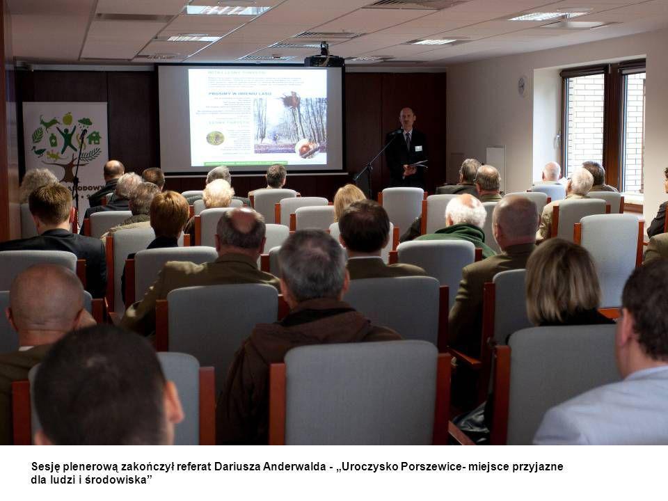 Sesję plenerową zakończył referat Dariusza Anderwalda - Uroczysko Porszewice- miejsce przyjazne dla ludzi i środowiska