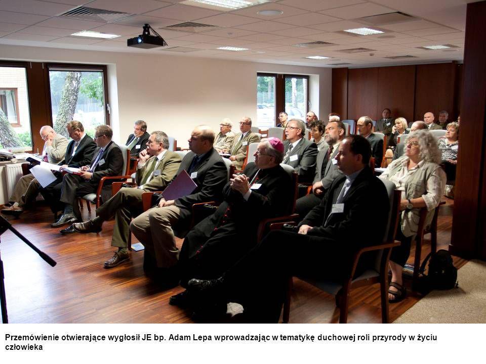 Przemówienie otwierające wygłosił JE bp. Adam Lepa wprowadzając w tematykę duchowej roli przyrody w życiu człowieka