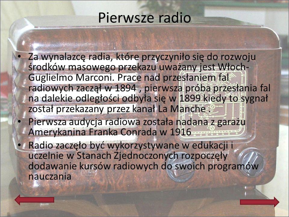 Pierwsze radio Za wynalazcę radia, które przyczyniło się do rozwoju środków masowego przekazu uważany jest Włoch- Guglielmo Marconi. Prace nad przesła