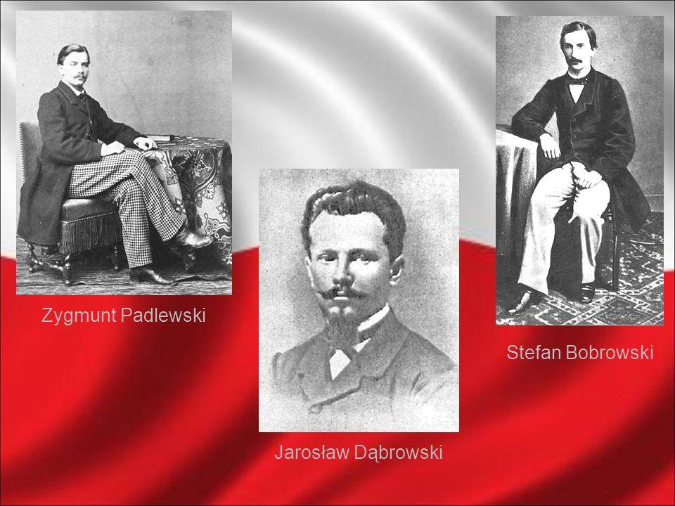 Zygmunt Padlewski Jarosław Dąbrowski Stefan Bobrowski
