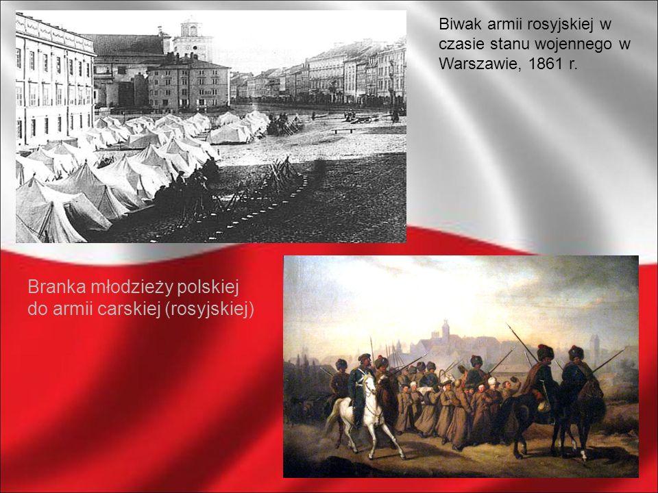 Biwak armii rosyjskiej w czasie stanu wojennego w Warszawie, 1861 r. Branka młodzieży polskiej do armii carskiej (rosyjskiej)