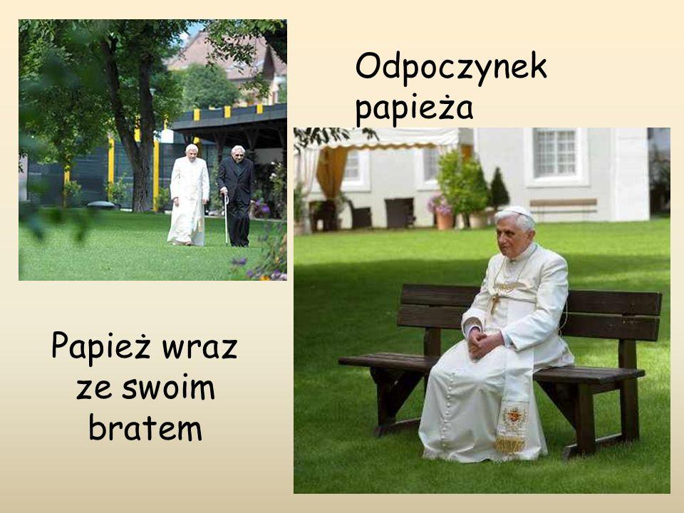 Odpoczynek papieża Papież wraz ze swoim bratem
