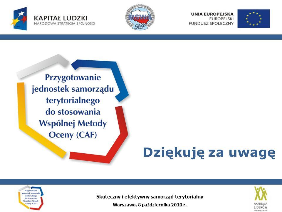 Skuteczny i efektywny samorząd terytorialny Warszawa, 8 października 2010 r. Dziękuję za uwagę