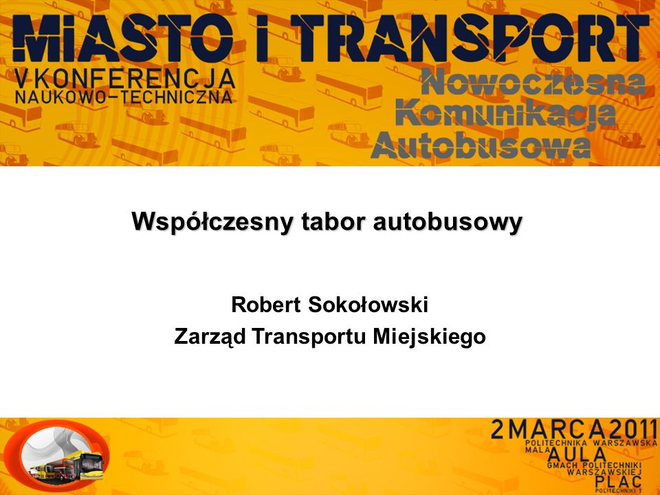 Współczesny tabor autobusowy Robert Sokołowski Zarząd Transportu Miejskiego