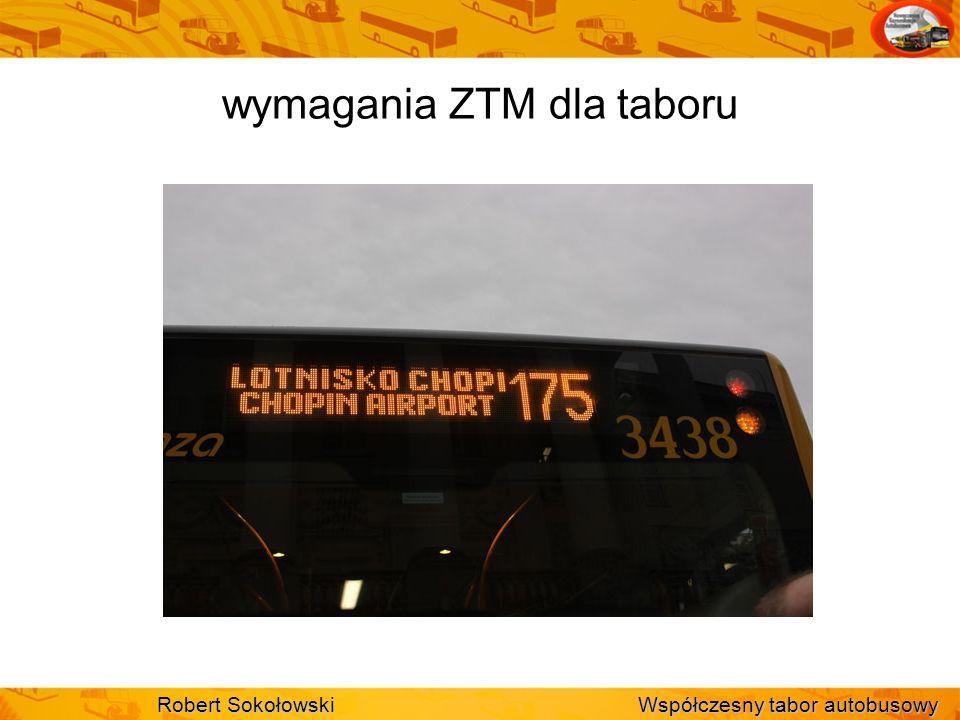 wymagania ZTM dla taboru Robert Sokołowski Współczesny tabor autobusowy