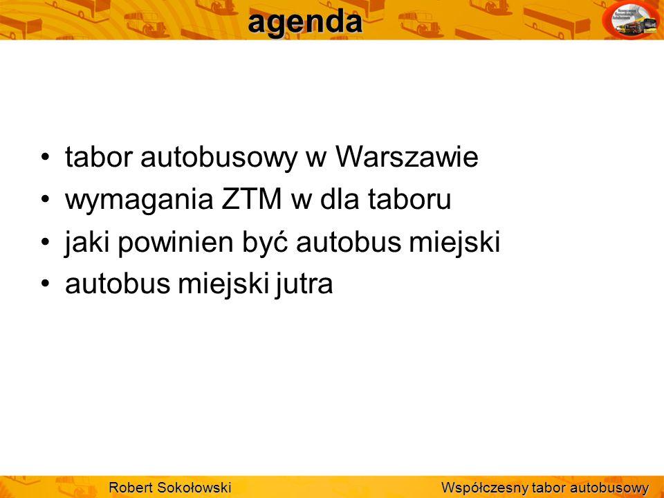 agenda tabor autobusowy w Warszawie wymagania ZTM w dla taboru jaki powinien być autobus miejski autobus miejski jutra Robert SokołowskiWspółczesny ta
