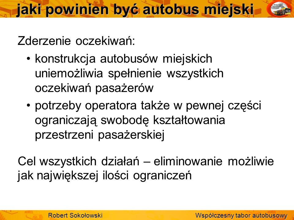 jaki powinien być autobus miejski Zderzenie oczekiwań: konstrukcja autobusów miejskich uniemożliwia spełnienie wszystkich oczekiwań pasażerów potrzeby