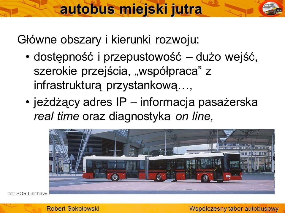 autobus miejski jutra Główne obszary i kierunki rozwoju: dostępność i przepustowość – dużo wejść, szerokie przejścia, współpraca z infrastrukturą przy