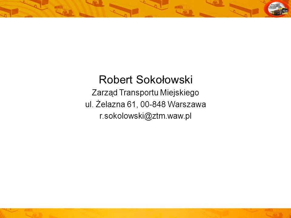 Robert Sokołowski Zarząd Transportu Miejskiego ul. Żelazna 61, 00-848 Warszawa r.sokolowski@ztm.waw.pl