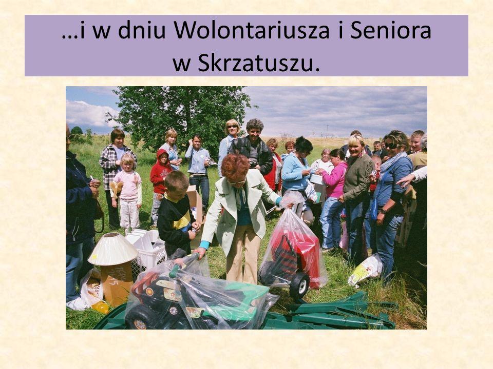 …i w dniu Wolontariusza i Seniora w Skrzatuszu.