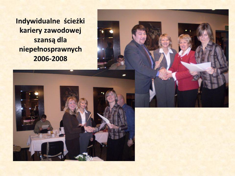 Indywidualne ścieżki kariery zawodowej szansą dla niepełnosprawnych 2006-2008