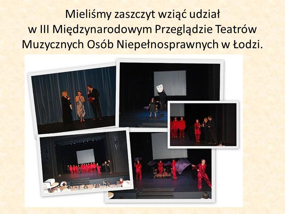 Mieliśmy zaszczyt wziąć udział w III Międzynarodowym Przeglądzie Teatrów Muzycznych Osób Niepełnosprawnych w Łodzi.