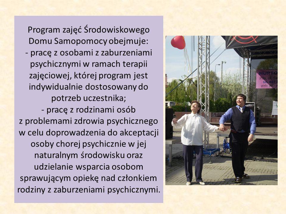 Program zajęć Środowiskowego Domu Samopomocy obejmuje: - pracę z osobami z zaburzeniami psychicznymi w ramach terapii zajęciowej, której program jest