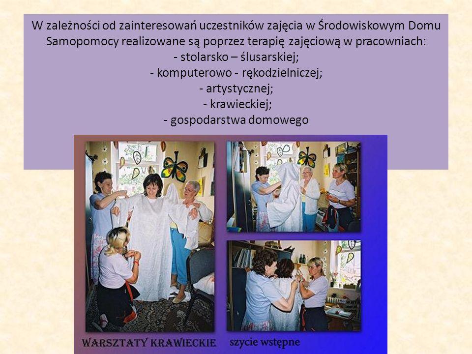 W zależności od zainteresowań uczestników zajęcia w Środowiskowym Domu Samopomocy realizowane są poprzez terapię zajęciową w pracowniach: - stolarsko