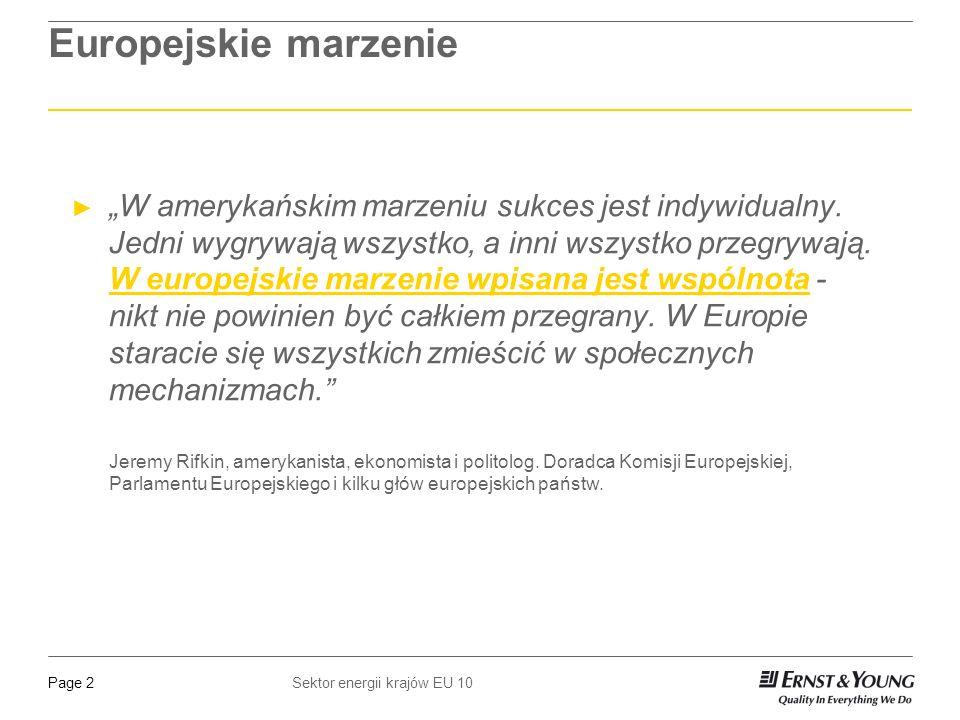 Sektor energii krajów EU 10Page 2 Europejskie marzenie W amerykańskim marzeniu sukces jest indywidualny.