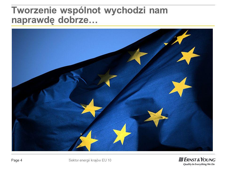 Sektor energii krajów EU 10Page 4 Tworzenie wspólnot wychodzi nam naprawdę dobrze…