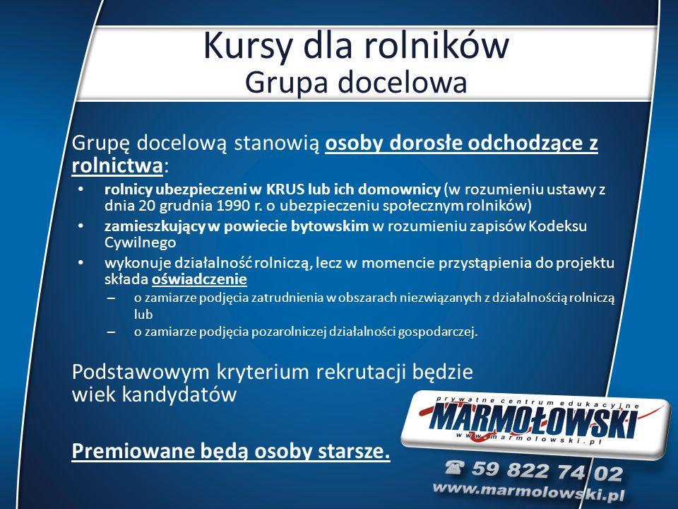 Grupę docelową stanowią osoby dorosłe odchodzące z rolnictwa: rolnicy ubezpieczeni w KRUS lub ich domownicy (w rozumieniu ustawy z dnia 20 grudnia 1990 r.