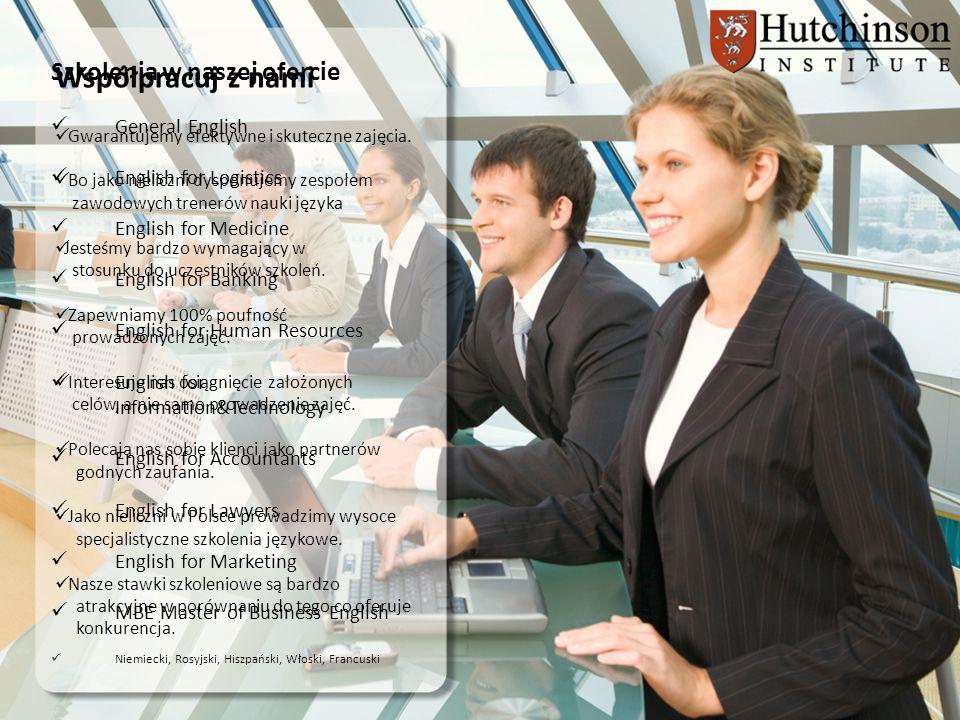 Współpracuj z nami Gwarantujemy efektywne i skuteczne zajęcia. Bo jako nieliczni dysponujemy zespołem zawodowych trenerów nauki języka Jesteśmy bardzo