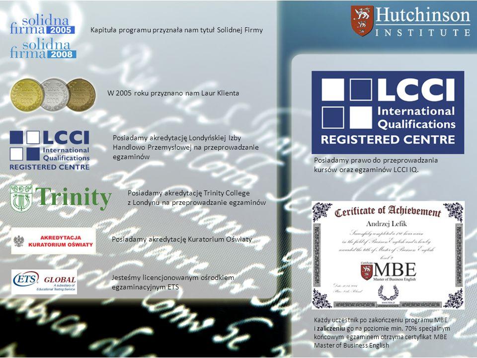 Posiadamy prawo do przeprowadzania kursów oraz egzaminów LCCI IQ. Każdy uczestnik po zakończeniu programu MBE i zaliczeniu go na poziomie min. 70% spe
