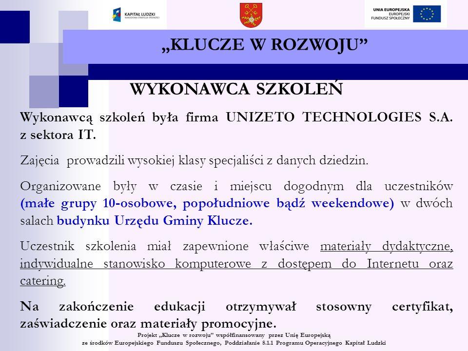 KLUCZE W ROZWOJU WYKONAWCA SZKOLEŃ Wykonawcą szkoleń była firma UNIZETO TECHNOLOGIES S.A.