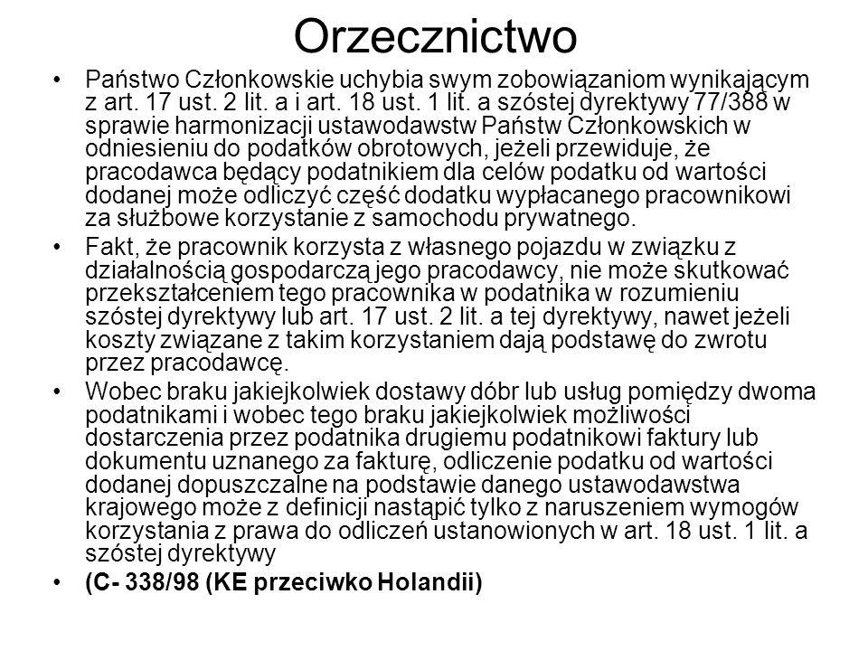 Orzecznictwo Państwo Członkowskie uchybia swym zobowiązaniom wynikającym z art. 17 ust. 2 lit. a i art. 18 ust. 1 lit. a szóstej dyrektywy 77/388 w sp